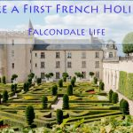 Take a First French Holiday Loire Valley Chateau Villandry