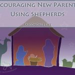 Encouraging New Parents - Using Shepherds - Falcondale Life and the Christmas story, the nativity