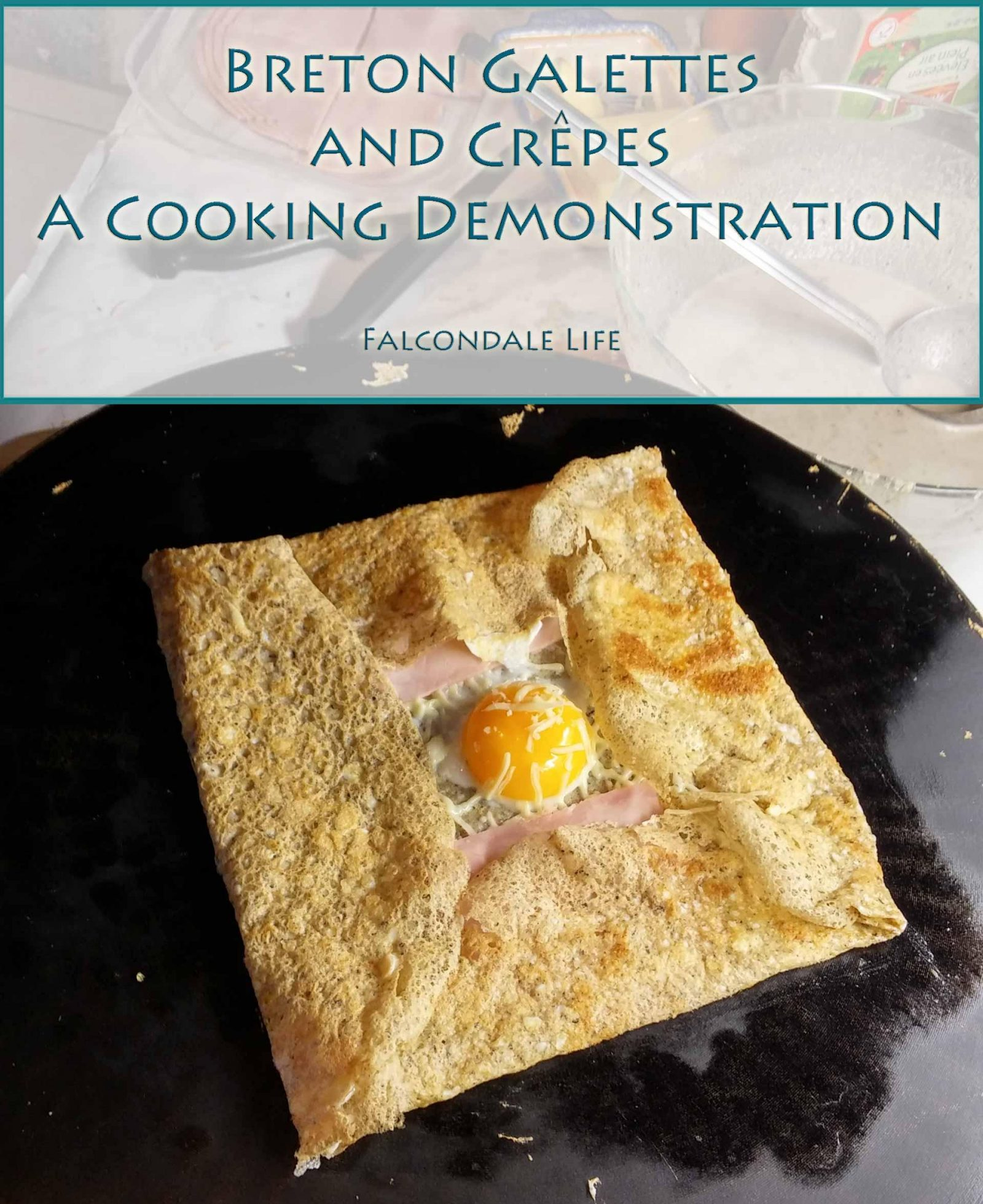 Breton Galettes and Crêpes – A Cooking Demonstration