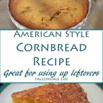 American Style Cornbread recipe great for using up leftovers Falcondale Life blog