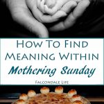 Family of Hands photo close up and How to Find Meaning in Mothering Sunday blog on Falcondale Life and Simnel Cake