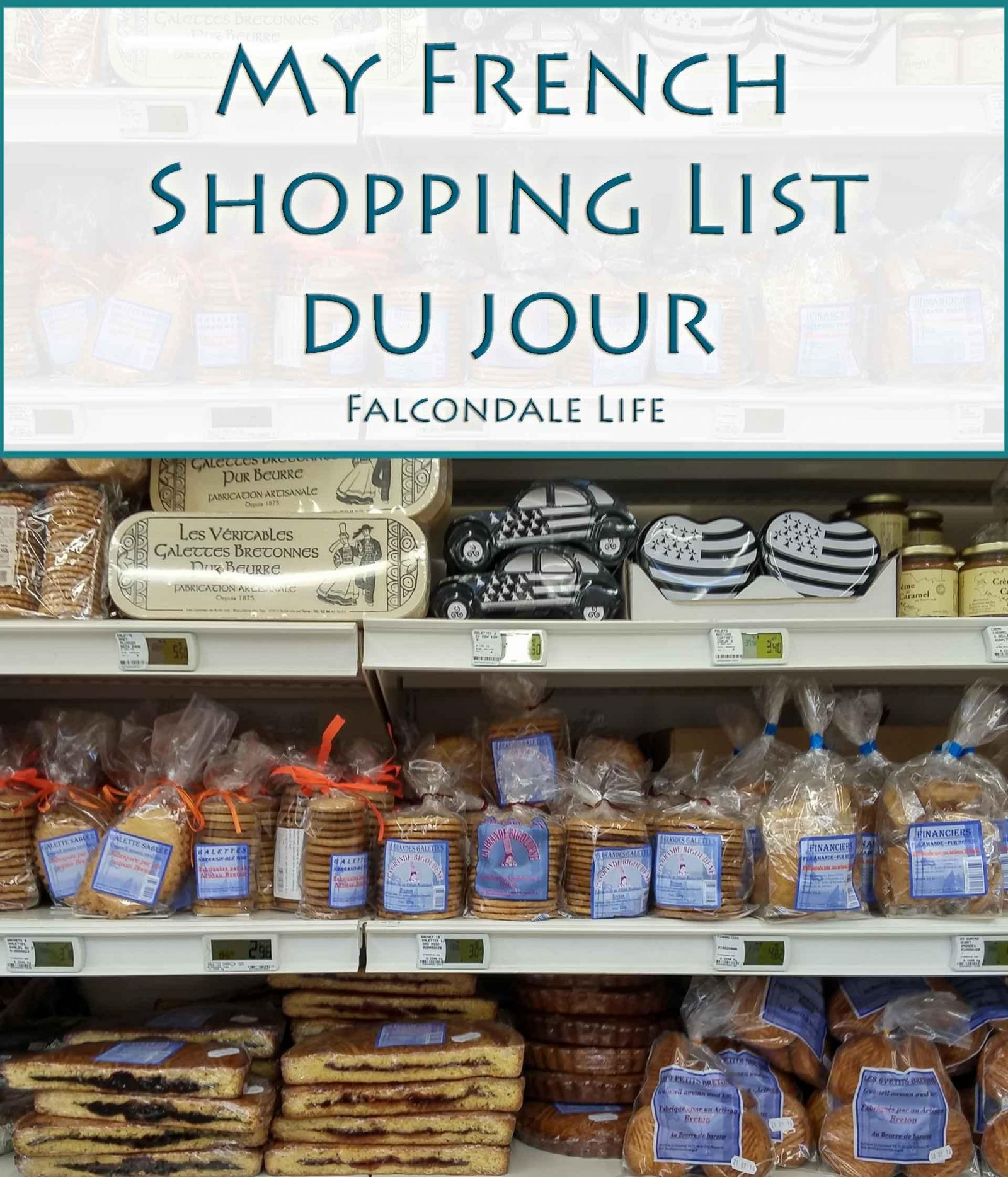 My French Shopping List du Jour on Falcondale Life blog. Supermarket shelves