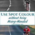 Using spot colour without being heavy handed Photography critique tips on Falcondale Life blog. Understand what makes a successful spot colour image and avoid common mistakes. Image description: black and white photo with red racing cyclist, plus colour version of the same photo and blog title wording.