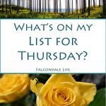 What's on my List for Thursday on Falcondale Life blog?