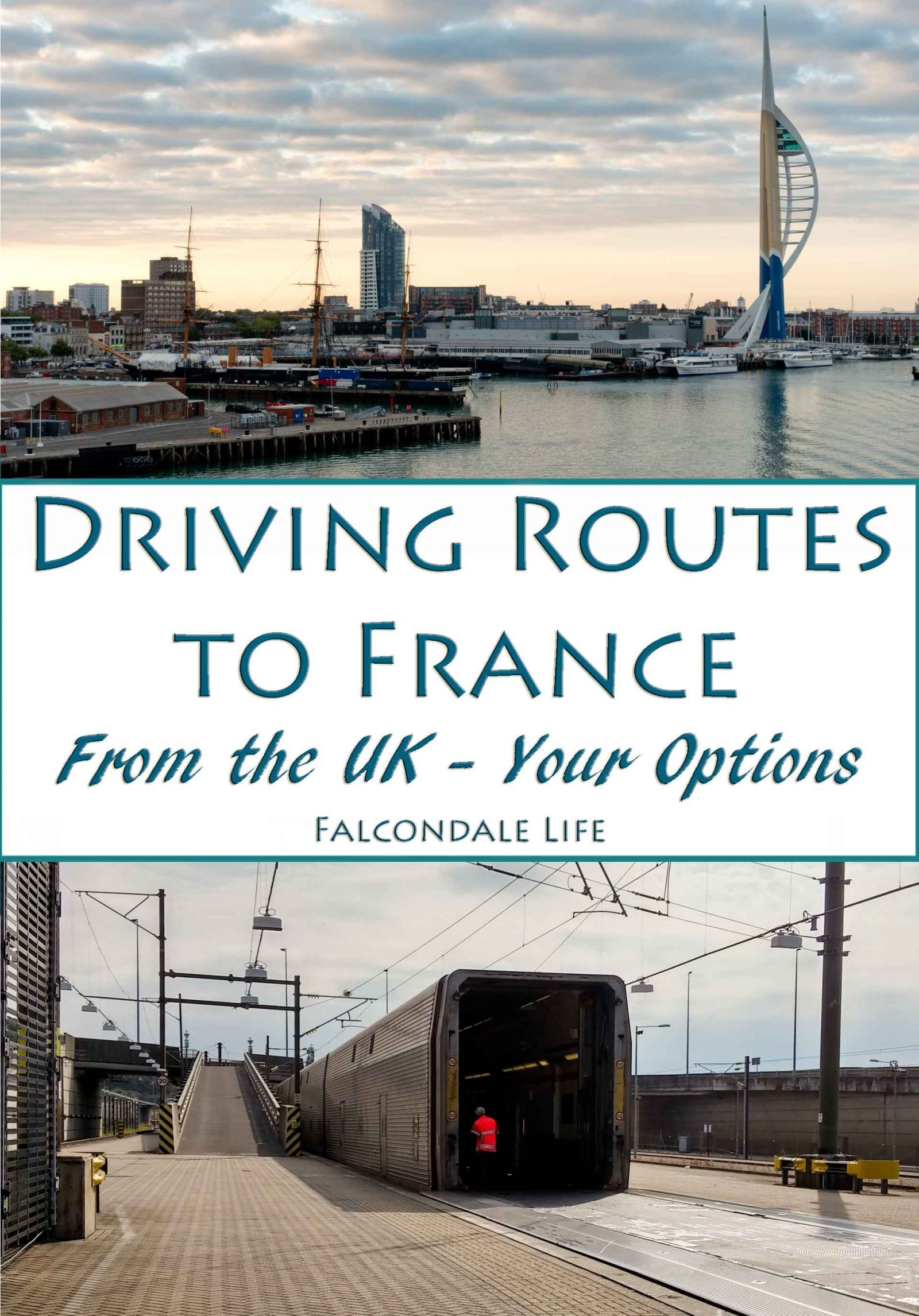 Driving routes to France from the UK - Your options on Falcondale Life Blog. Portsmouth historic harbour at dawn and the Eurotunnel train. Tips and ideas to think about the timing, cost and effort of each route to France.