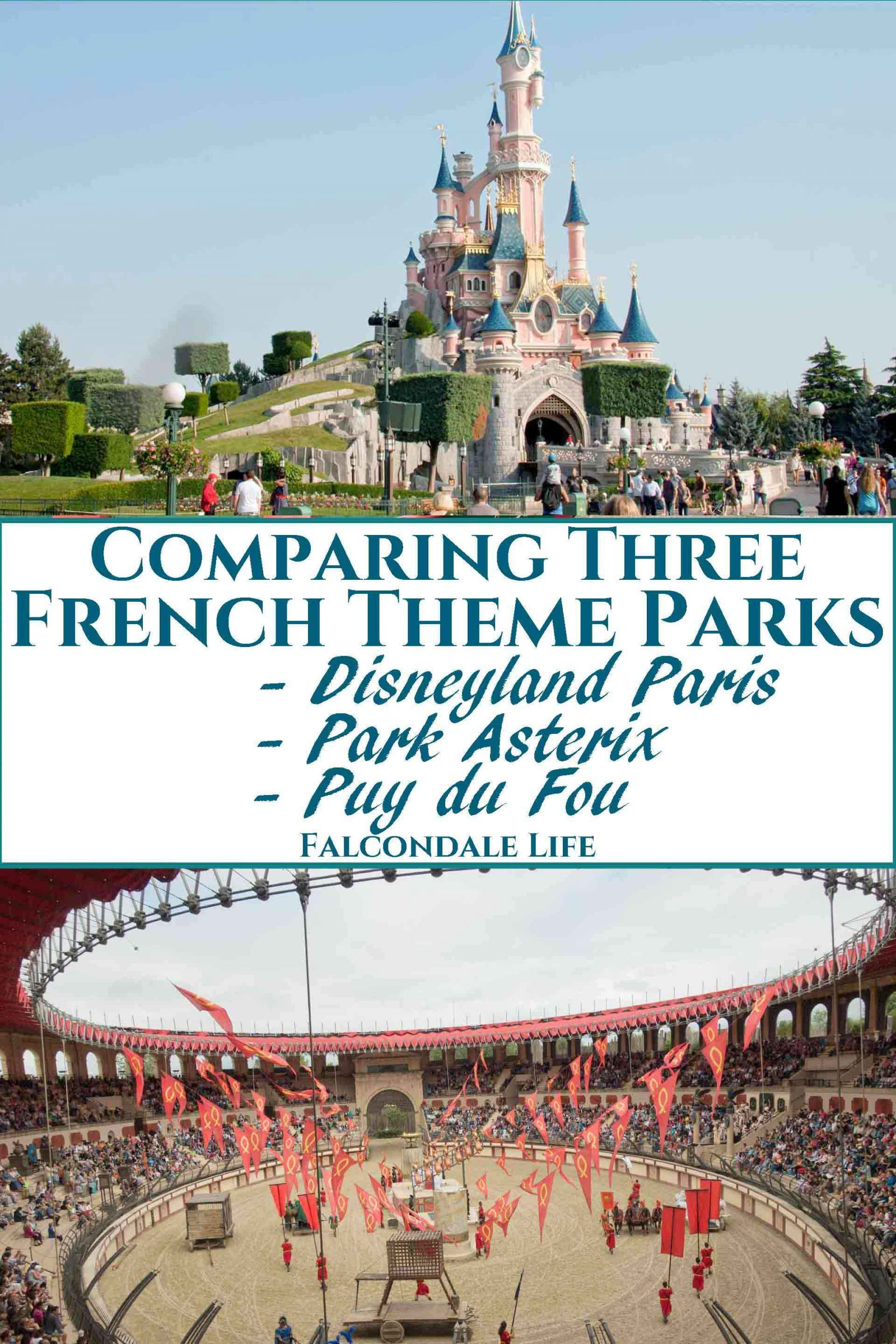 Compare French theme parks Disneyland, Parc Asterix and Puy du Fou. Which park has rides and attractions to suit your family? How to plan a visit. Comparing three French Theme Parks on Falcondale Life blog. Image description: The castle at Disneyland, the Roman arena at Puy du Fou and blog title.