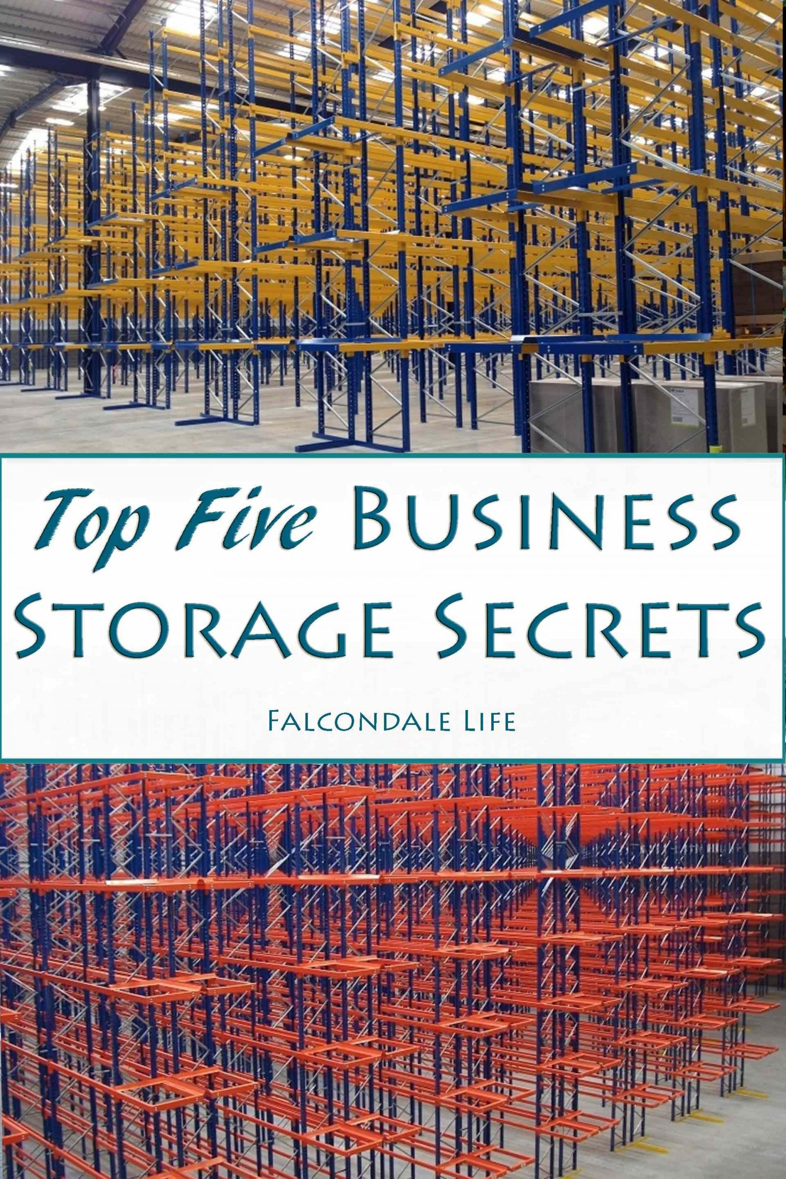 #ad Top Five Business Storage Secrets for Everyone on Falcondale Life blog. Improve processes with pallet racking, computerise stock control or use external storage. Add storage between floors and improve home business storage. Warehouse racking for small and medium enterprises.