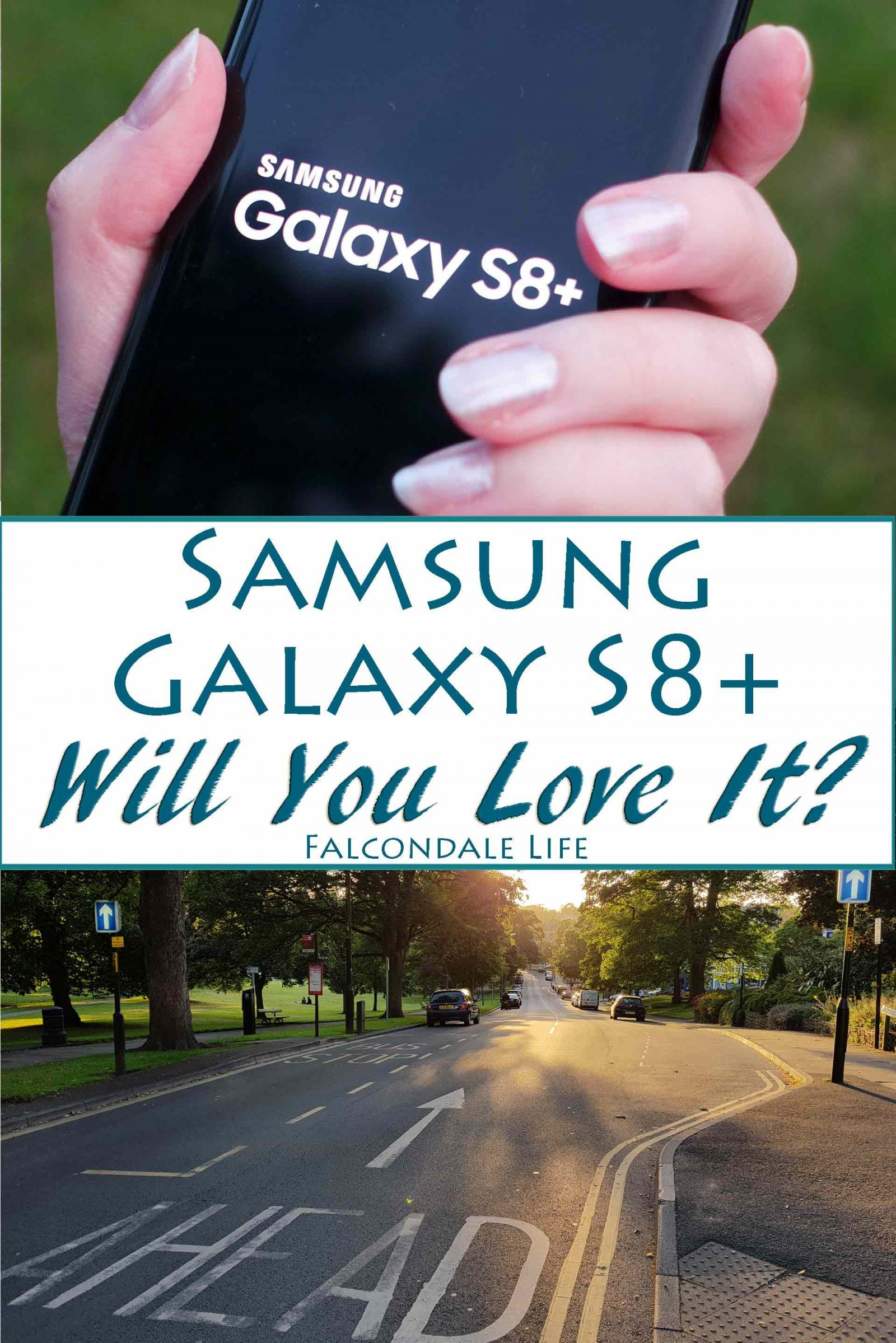 Samsung Galaxy S8+ Will You Love It? Review with photos on Falcondale Life blog. With it's edgeless design and high quality camera, we test the useability of the latest smartphone to the android market and see how it competes.