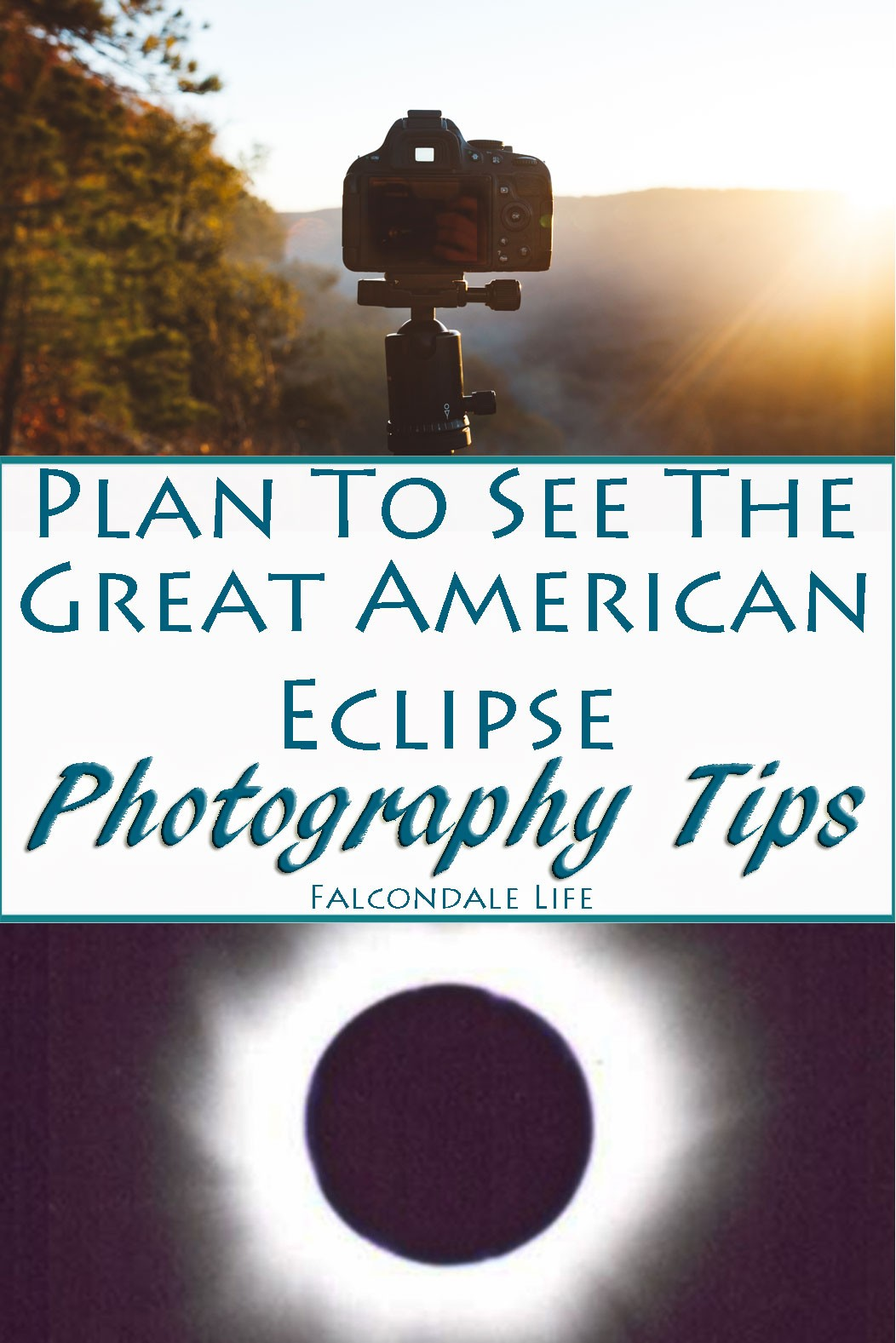 Plan to view the great American eclipse with photography tips - on Falcondale Life blog. Simple photography tips with no extra equipment and planning a trip to see the solar eclipse.