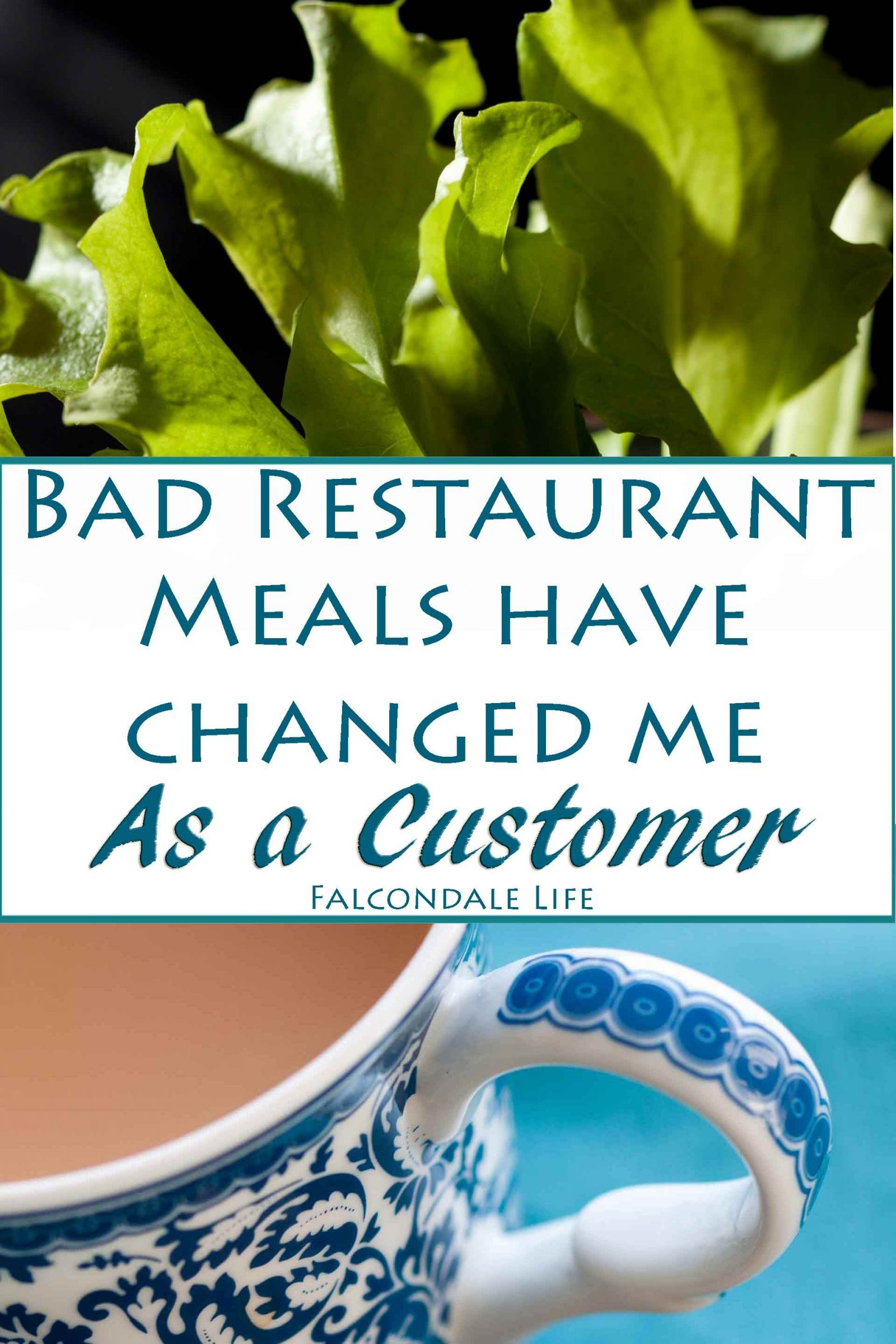 How bad restaurant meals have changed me as a customer