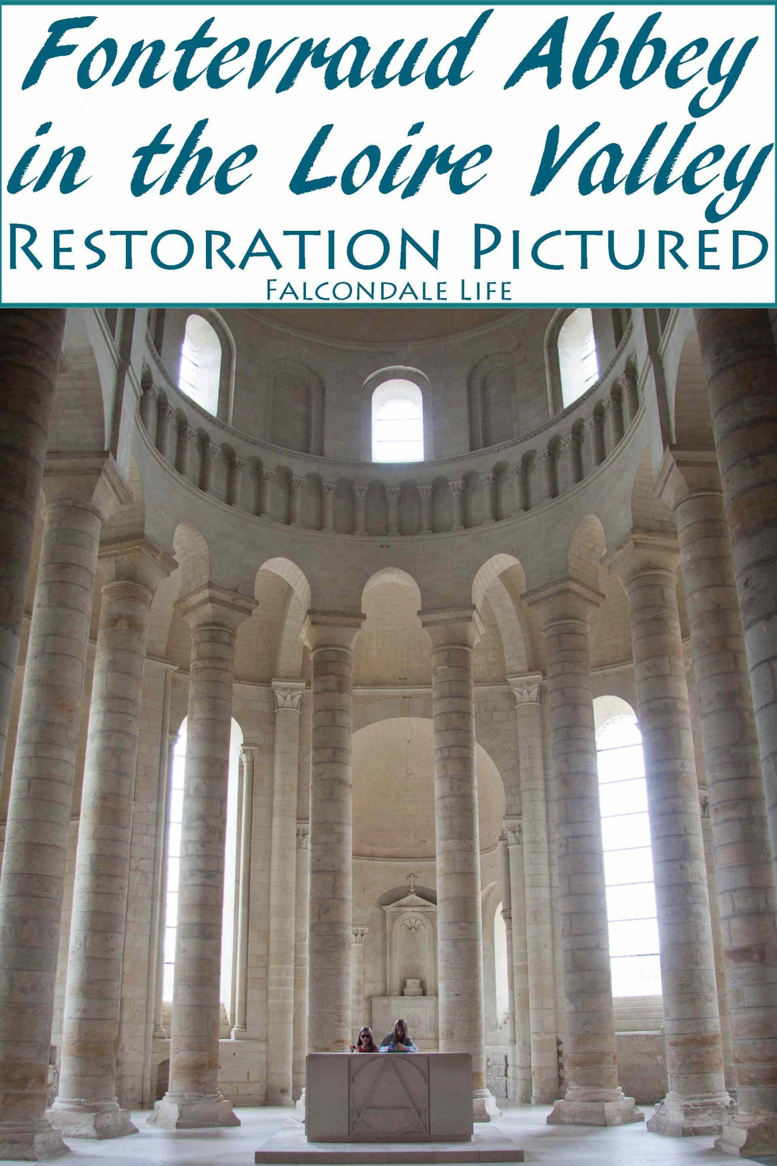 Fontevraud Abbey in the Loire Valley – Restoration Pictured