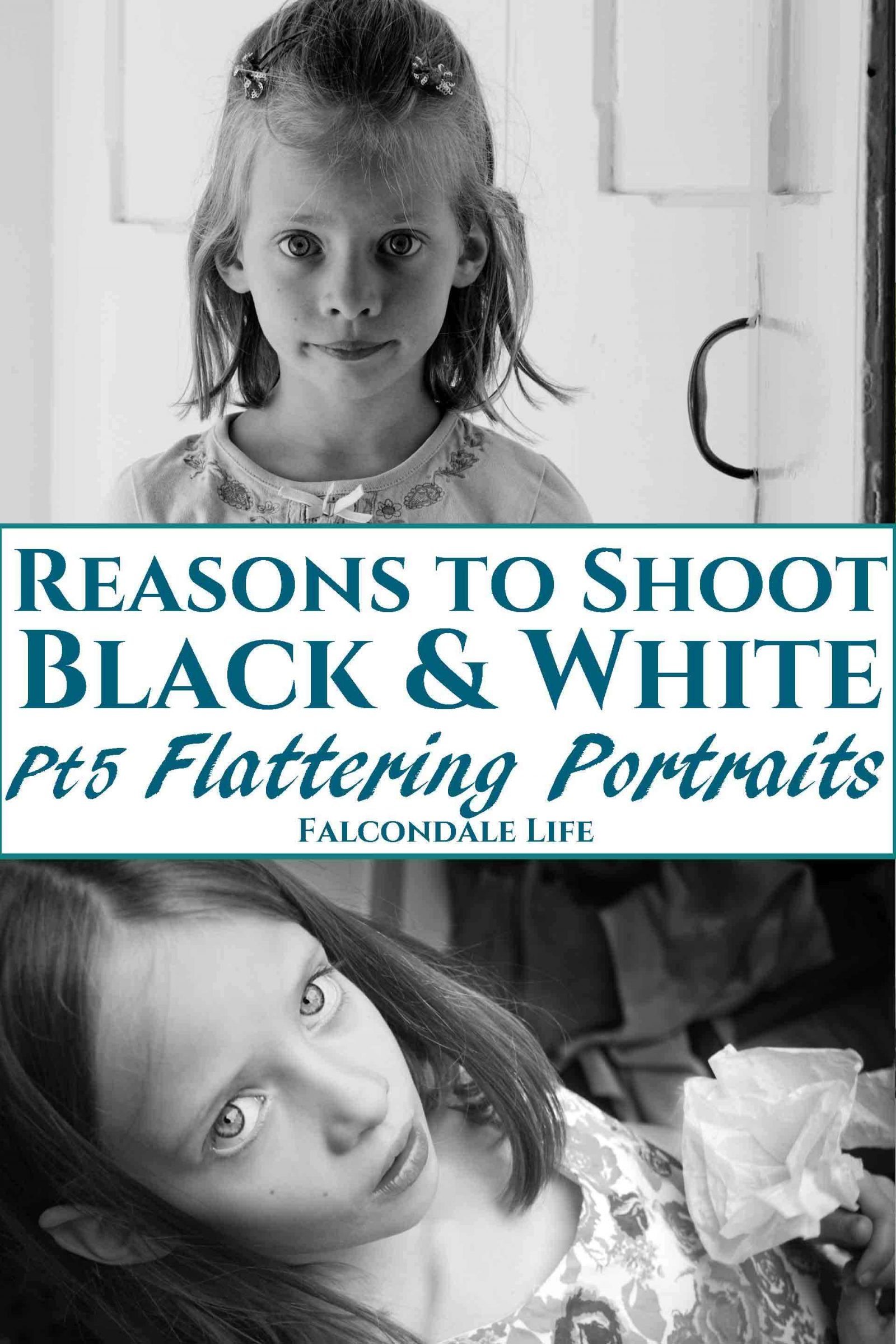 Reasons to shoot black and white part 5, Flattering portraits. More reasons to choose black and white in photography, this time to make more flattering portraits by using monochrome. Flatter skin tone and make a timeless and enduring image by switching to a black and white photo. Tips from Falcondalejan. Image description: little girl portraits and blog title banner.