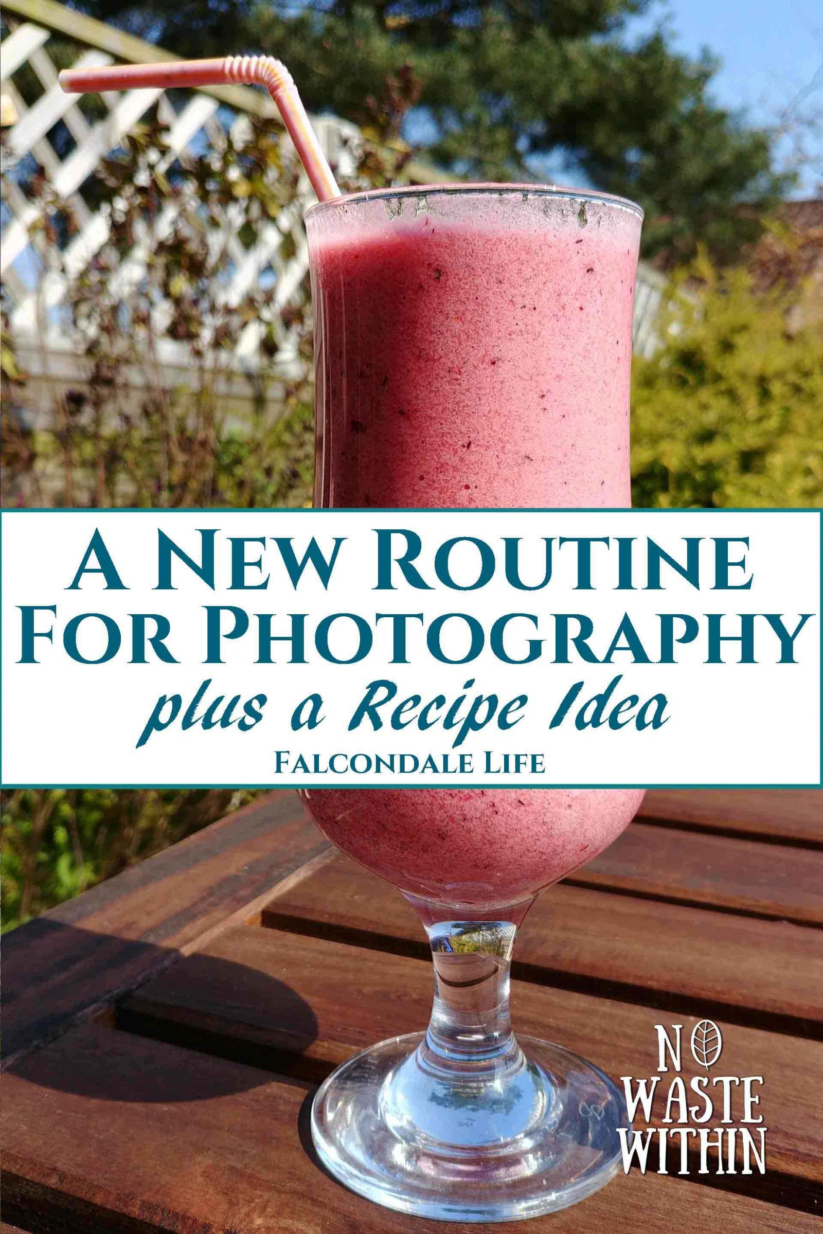 A new routine for photography and a recipe idea on Falcondale Life blog. Recipe ideas for smoothies and also announcing a new blog series on auto mode photography. Image description: a tall glass of pink smoothie on a garden table plus blog title.