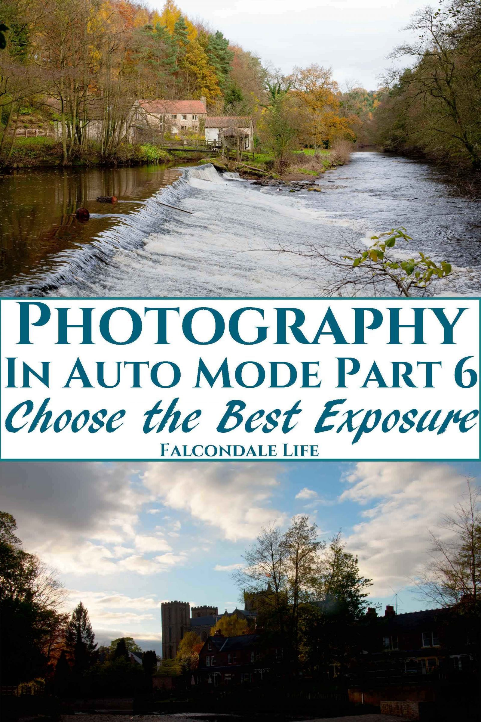 Getting the right exposure when your camera is in auto mode can be hit or miss. Get some control and pick the right area of your photo for the best exposure. Do you know what you need to expose for? Learn how to guarantee the best exposure. Tips for every kind of camera or phone. Photography in Auto Mode part 6: How to Choose the Best Exposure on Falcondale Life blog. Image description: River Nidd at Knaresborough and Ripon from the river, plus blog title.