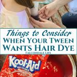 Is it safe to dye children's hair, and should parents agree to it? When your teen or tween wants hair dye here are points about safety and school rules. Things to consider when your teen or tween wants hair dye on Falcondale Life blog. Image description: child having hair dip dye with kool aid plus blog title.