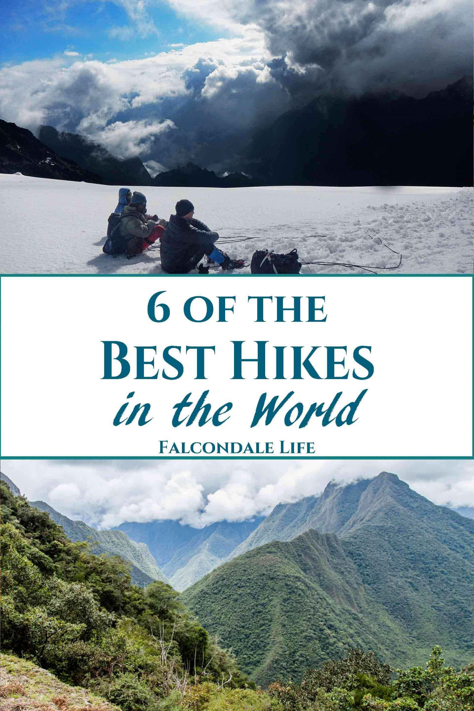 6 of the best hikes in the world falcondale life. Black Bedroom Furniture Sets. Home Design Ideas
