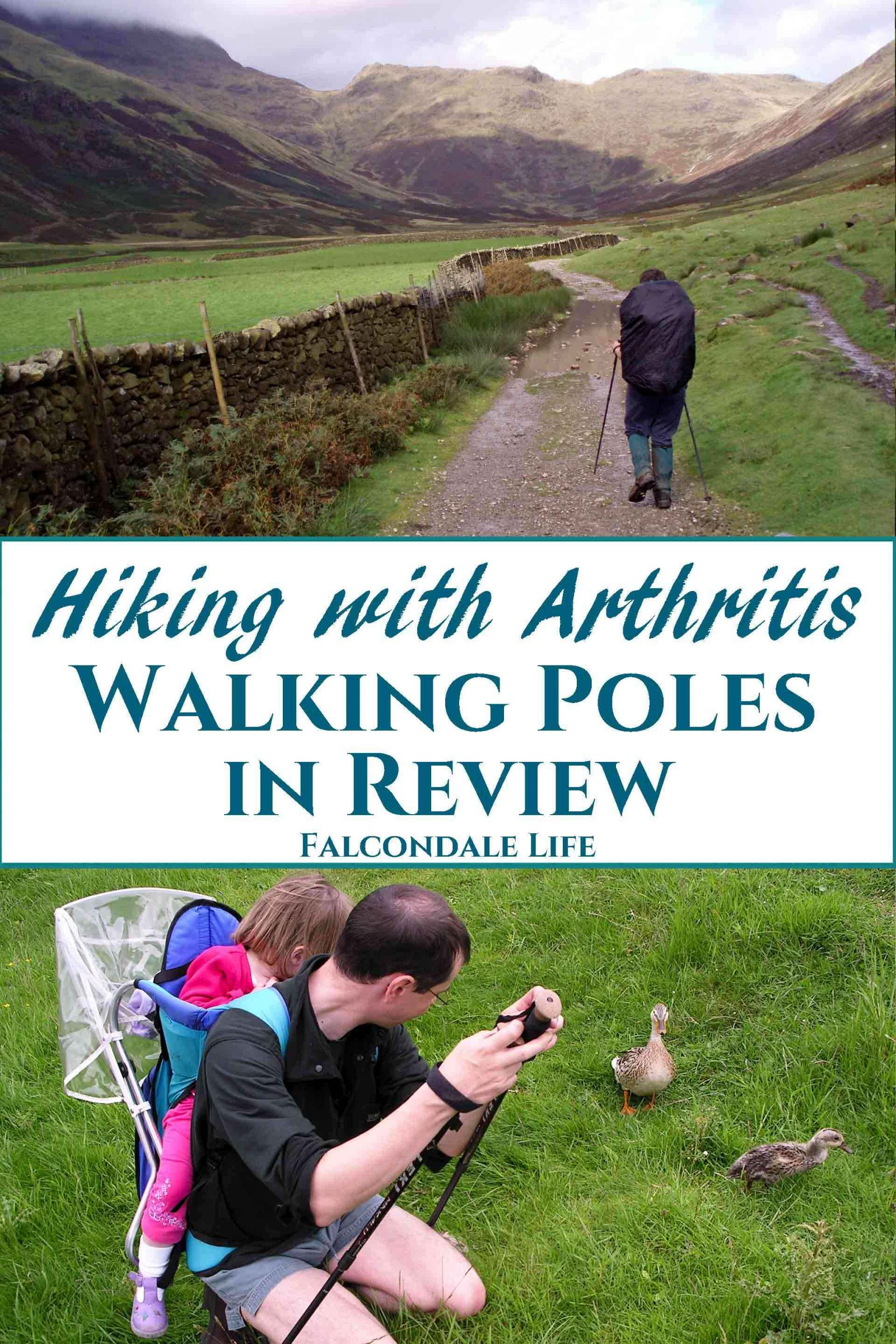 A review of walking poles for hiking with arthritis or joint pain. On Falcondale Life blog. How to use walking poles and how could walking poles help on a trek or ramble. Image description: man with toddler in back carrier using a pair of walking poles., and someone hiking in the Lake district with walking poles, plus blog title.